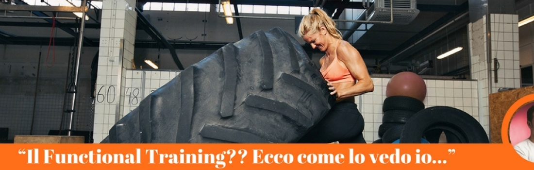 """Functional training? Ecco come la vedo io…"""